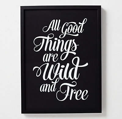 Black white quote art wild and free